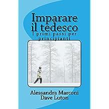 Imparare il tedesco: I primi passi per principianti (Italian Edition)