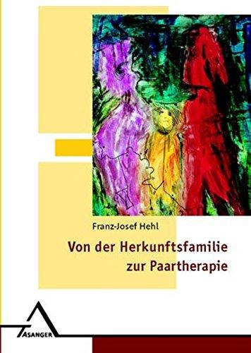 Von der Herkunftsfamilie zur Paartherapie: Die Abhängigkeit zwischen frühen familiären und späteren Beziehungsproblemen
