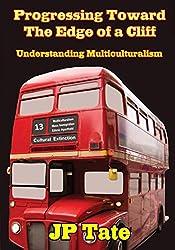 Progressing Toward the Edge of a Cliff: Understanding Multiculturalism