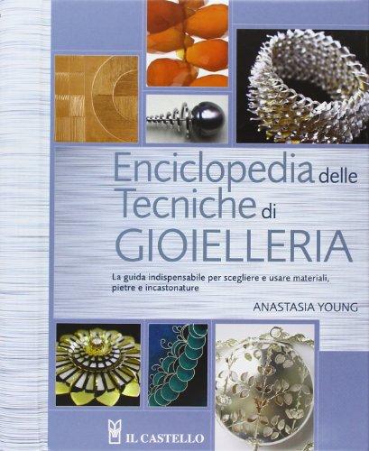 Enciclopedia delle tecniche di gioielleria