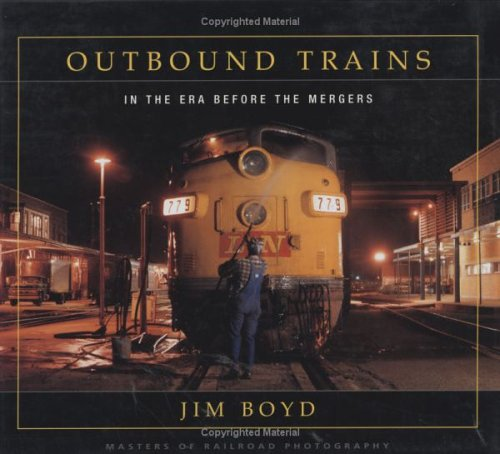 Outbound Trains: In the Era Before the Mergers (Masters of Railroad Photography)