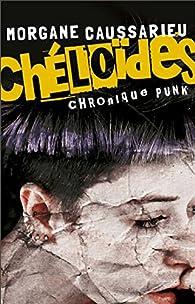 Chéloïdes : Chronique punk par Morgane Caussarieu