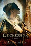Image de Duchessina: A Novel of Catherine de' Medici