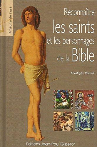 Reconnaître les saints et les personnages de la Bible par Christophe Renault