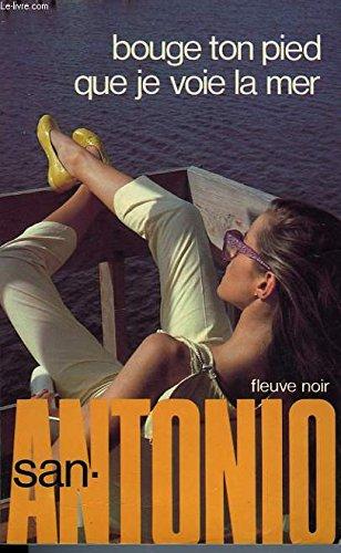 bouge ton pied que je voie la mer par San Antonio