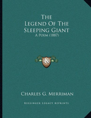 The Legend of the Sleeping Giant: A Poem (1887)