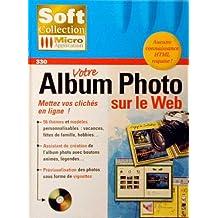 Votre album photo sur le Web. Mettez vos clichés en ligne ! CD-ROM