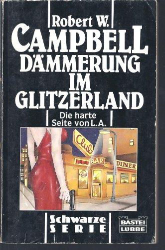 Dämmerung im Glitzerland. Die harte Seite von L. A. ( Schwarze Serie).