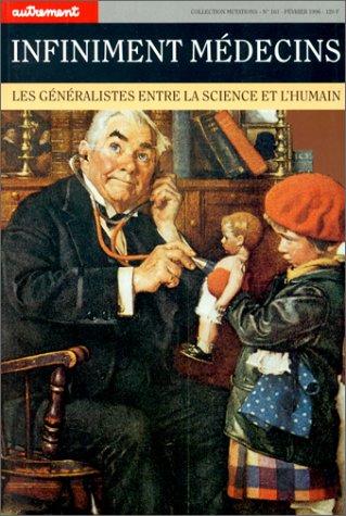 Infiniment médecins. Les généralistes entre la science et l'humain