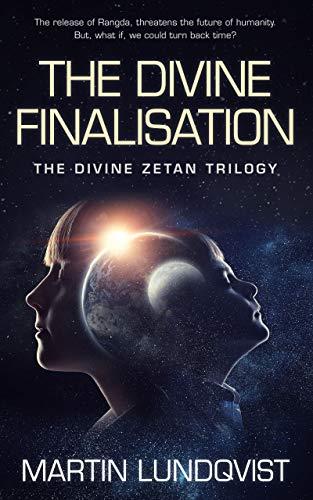 The Divine Finalisation (The Divine Zetan Trilogy Book 3) by Martin Lundqvist