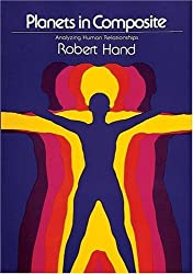 Planets in Composite: Analyzing Human Relationships (The Planet Series) by Robert Hand (1975-01-01)