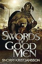 Swords of Good Men: The Valhalla Saga Book I by Snorri Kristjansson (2013-08-01)