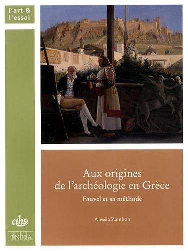 aux-origines-de-l-39-archologie-en-grce-fauvel-et-sa-mthode