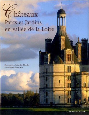 Châteaux, parcs et jardins en vallée de Loire