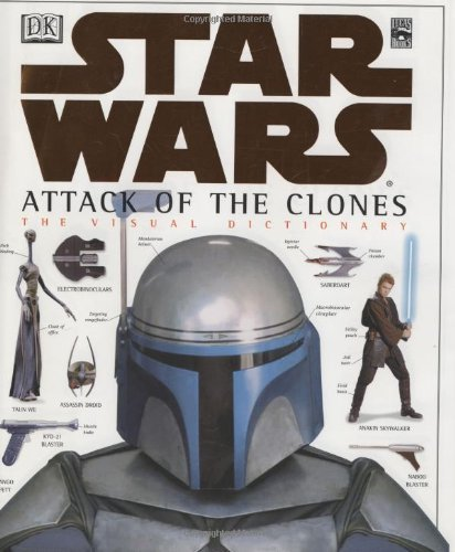 The Visual Dictionary of Star Wars, Episode II - Attack of the Clones by David West Reynolds (2002-04-02)