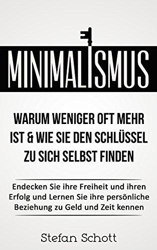 Minimalismus warum weniger oft mehr ist endecken sie for Warum minimalismus