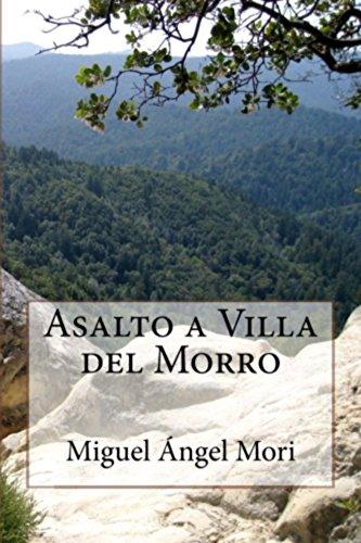 Asalto a Villa del Morro por Miguel Angel Mori