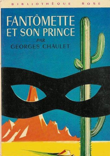 Fantômette et son prince : Collection : Bibliothèque rose cartonnée & illustrée