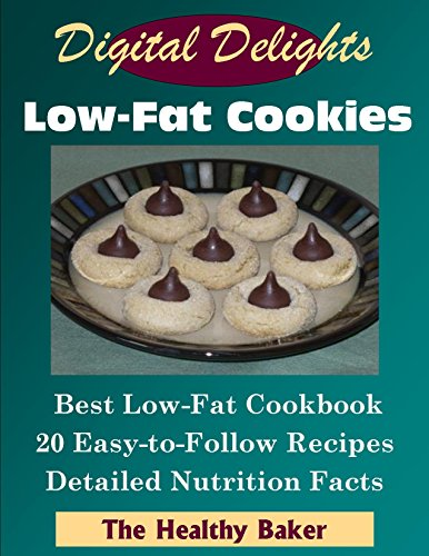 digital-delights-low-fat-cookies-best-low-fat-cookbook-20-easy-to-follow-recipes-detailed-nutrition-