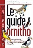 le guide ornitho le guide le plus complet des oiseaux d europe d afrique du nord et du moyen orient 900 esp?ces