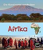 Afrika: Die Kontinente entdecken (CORONA Sachbücher)