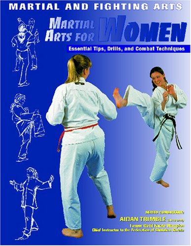 Martial arts for women : essential tips, drills, and combat techniques