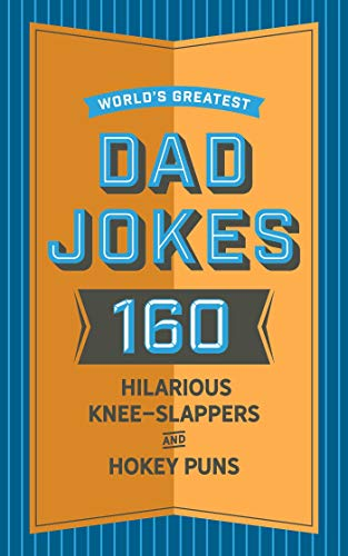World's Greatest Dad Jokes: 200 Hilariously Hokey Knee-Slappers and Puns por John Brueckner