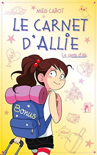 Le carnet d'Allie - Le camp d'été avec bonus: Le camp d'été - Edition illustrée