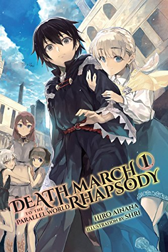 death-march-to-the-parallel-world-rhapsody-vol-1-light-novel
