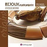 Bijoux en pâte polymère, effets de matière (2e édition)