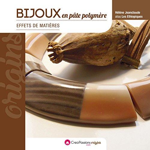 Bijoux en pâte polymère, effets de matière (2e édition) par Helene Jeanclaude