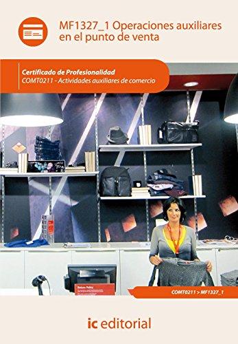 Portada del libro Operaciones auxiliares en el punto de venta. comt0211 - actividades auxiliares de comercio