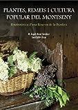 Plantes, remeis i cultura popular del Montseny: Etnobotànica d'una reserva de la Biosfera