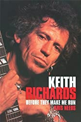 Keith Richards: Before They Make Me Run by Kris Needs (2004-07-30)