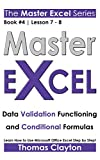EXCEL: Master Excel: Data Validation Functioning and Conditional Formulas << Book 4   Lesson 7 - 8 >>
