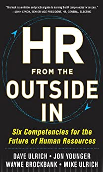 HR from the Outside In: Six Competencies for the Future of Human Resources par [Ulrich, David, Younger, Jon, Brockbank, Wayne, Ulrich, Mike]