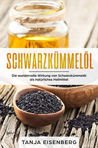 Schwarzkümmelöl: Die wundervolle Wirkung von Schwarzkümmelöl als natürliches Heilmittel