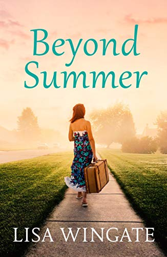 Beyond Summer: A touching and heartwarming summer read from the bestselling author of Before We Were Yours (The Blue Sky Hill Series Book 3) (English Edition)