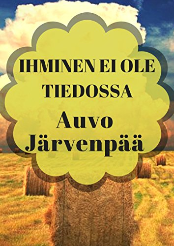 Ihminen ei ole tiedossa (Finnish Edition) por Auvo  Järvenpää