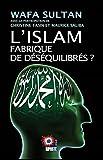 L'Islam : Fabrique de déséquilibrés ?