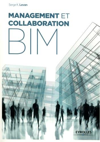 Management et collaboration BIM par Serge Levan