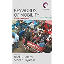 Keywords of Mobility: Critical Engagements (Worlds in Motion)