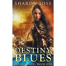 Destiny Blues: Hand of Fate - Book One (English Edition)