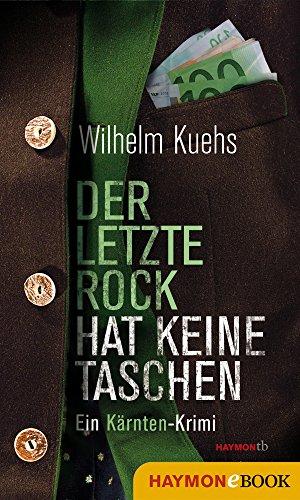 Der letzte Rock hat keine Taschen: Ein Kärnten-Krimi (HAYMON TASCHENBUCH)