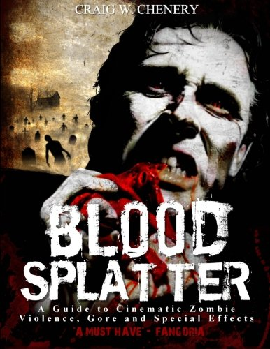blood-splatter-a-guide-to-cinematic-zombie-violence-gore-and-special-effects