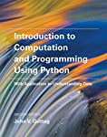 This book introduces students with little or no prior programming experience to the art of computational problem solving using Python and various Python libraries, including PyLab. It provides students with skills that will enable them to make pro...