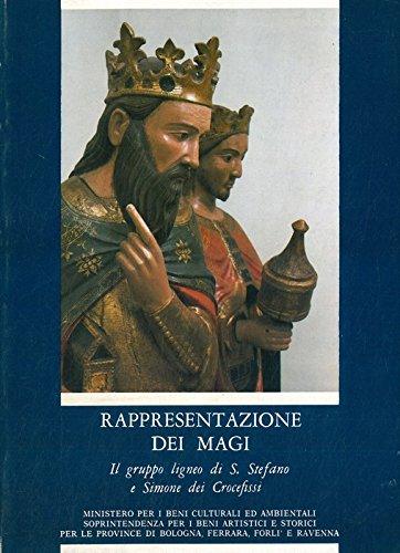 Rappresentazione dei magi. Il gruppo ligneo di S. Stefano e Simone dei crocefissi