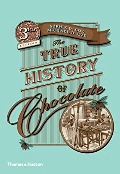 The True History of Chocolate by [Coe, Sophie D., Coe, Michael D.]
