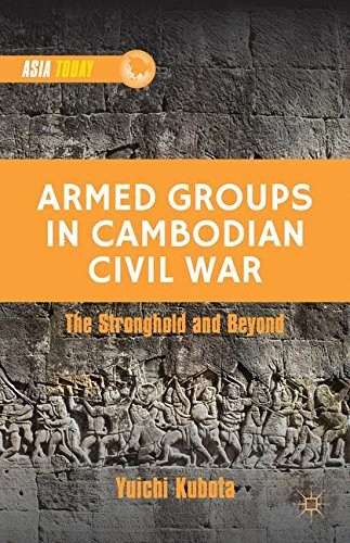 Armed Groups in Cambodian Civil War: Territorial Control, Rivalry, and Recruitment (Asia Today) por Yuichi Kubota