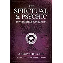 The Spiritual & Psychic Development Workbook - A Beginners Guide by Leathers, Helen, Campkin, Diane (2014) Paperback